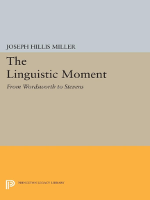 The Linguistic Moment: From Wordsworth to Stevens