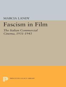 Fascism in Film: The Italian Commercial Cinema, 1931-1943