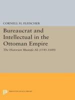 Bureaucrat and Intellectual in the Ottoman Empire: The Historian Mustafa Ali (1541-1600)