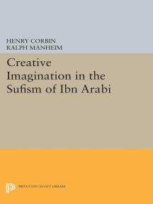 Creative Imagination in the Sufism of Ibn Arabi