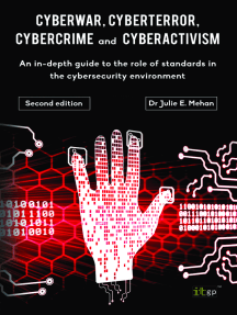 Cyberwar, Cyberterror, Cybercrime & Cyberactivism (2nd Edition): An in-depth guide to the role of standards in the cybersecurity environment