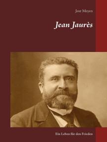 Jean Jaurès: Ein Leben für den Frieden