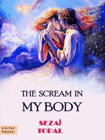 The Scream In My Body