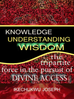 Knowledge, Understanding, Wisdom