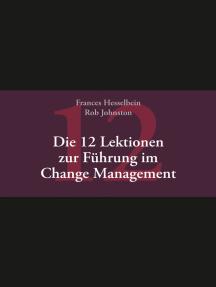 Die 12 Lektionen zur Führung im Change Management