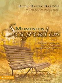 Momentos sagrados: Alineando nuestra vida para una verdadera transformación espiritual