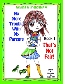 "Sewing a Friendship 4 ""No More Troubles With my Parents"" Book 1 ""That's Not Fair!"""