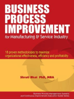 Business Process Improvement for Manufacturing and Service Industry.