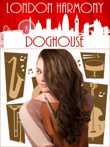 London Harmony: Doghouse