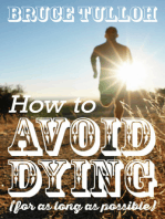 How to Avoid Dying - For as Long as Possible