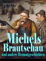 Michels Brautschau und andere Heimatgeschichten