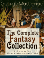 George MacDonald: The Complete Fantasy Collection - 8 Novels & 30+ Short Stories and Fairy Tales (Illustrated): The Princess and the Goblin, Lilith, Phantastes, The Princess and Curdie, At the Back of the North Wind, Portent, The Lost Princess, Adela Cathcart, Dealings with the Fairies and many more