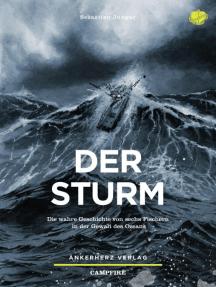 Der Sturm: Die wahre Geschichte von sechs Fischern in der Gewalt des Ozeans