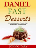 Daniel Fast Desserts A Tempting Assortment of Dessert Meals That Will Satisfy Your Sweet Tooth.