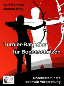 Turnier-Ratgeber für Bogenschützen: Checkliste für die optimale Vorbereitung