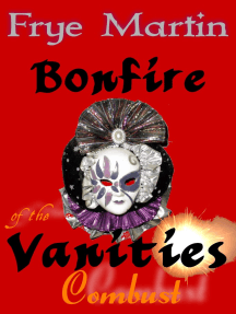 Bonfire of the Vanities: Combust