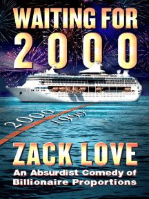 Waiting for 2000: An Absurdist Comedy of Billionaire Proportions