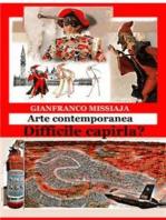 Le opere d'arte contemporanea - Difficile capirle?