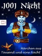 1001 Nacht - Märchen aus Tausend und eine Nacht - Tausendundeine Nacht