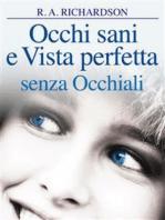 Occhi Sani e Vista Perfetta Senza Occhiali (Tradotto)
