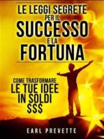 Le Leggi Segrete per il Successo e la Fortuna (Tradotto)