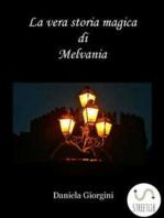 La vera storia magica di Melvania