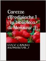Carezze afrodisiache (La biblioteca di Monsieur J)