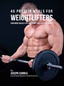 45 Protein Meals for Weightlifters: Gain More Muscle In 4 Weeks Without Pills or Shakes