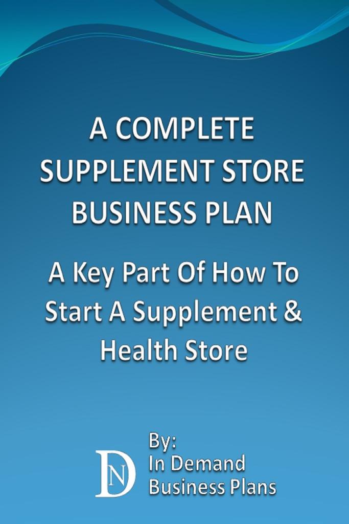 Read A Complete Supplement Store Business Plan: A Key Part ...