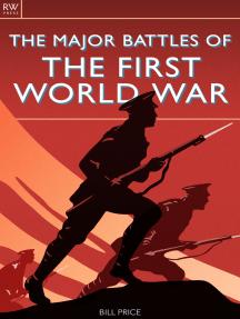 The Major Battles of the First World War