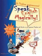 Parla l'inglese magicamente! Speak English Magically! Rilassati! Anche tu puoi imparare l'inglese adesso!: Rilassati! Anche tu puoi imparare l'inglese ora!