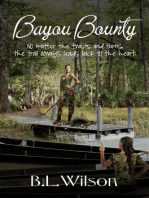 Bayou Bounty, No Matter the Twists and Turns, the Trail Always Leads Back to the Heart
