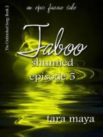 Taboo – Shunned (Book 2-Episode 5)