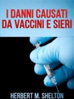 I Danni causati da Vaccini e Sieri