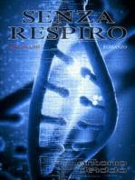 SENZA RESPIRO - volume uno (Romanzo)