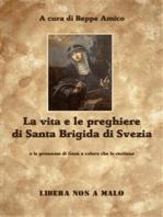 La vita e le preghiere di Santa Brigida di Svezia e le promesse di Gesù a coloro che le recitano