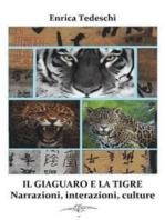 Il giaguaro e la tigre. Interazioni, narrazioni, culture