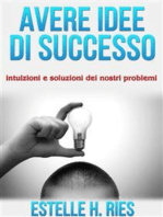 Avere idee di successo - intuizioni e soluzioni dei nostri problemi