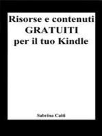 Risorse e contenuti gratuiti per il tuo Kindle (+Bonus