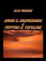 Omar il Dromedario e Peppino il Topolino