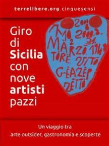 Giro di Sicilia con nove artisti pazzi