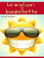Le migliori barzellette ... per ridere un po' (Edizione illustrata)