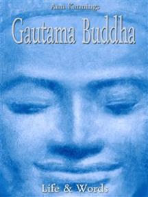 Gautama Buddha: Life & Words