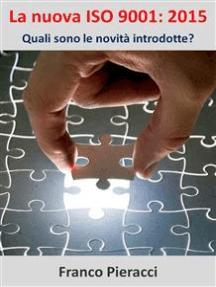 La nuova ISO 9001: 2015 Quali sono le novità introdotte?