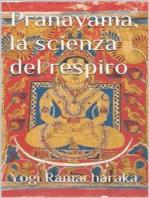 Pranayama, la scienza del respiro (translated)