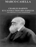 Charles Darwin et l'évolution des espèces - Des origines au post-darwinisme