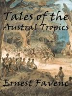 Tales of the Austral Tropics