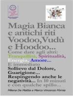 Magia Bianca e antichi riti Voodoo,Vudù e Hoodoo... Come dare agli altri