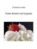 Cento dessert con la panna