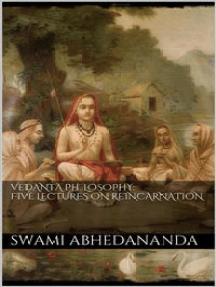 Vedânta Philosophy: Five Lectures on Reincarnation. Vol II